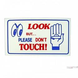 LOOK BUT DONT TOUCH SIGN
