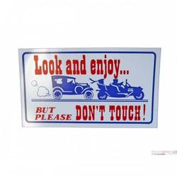 LOOK & ENJOY/DONT TOUCH SIGN